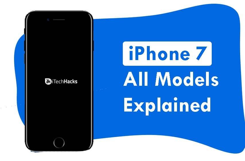 iPhone 7 All Models A1660, A1661, A1778, A1784, A1779, A1785, A1780, A1786 Explained