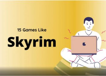 15 Games like Skyrim You Should Play in 2021