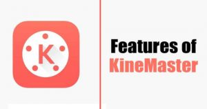 Features-of-KineMaster